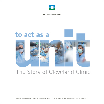 to act as a unit: the story of cleveland clinic